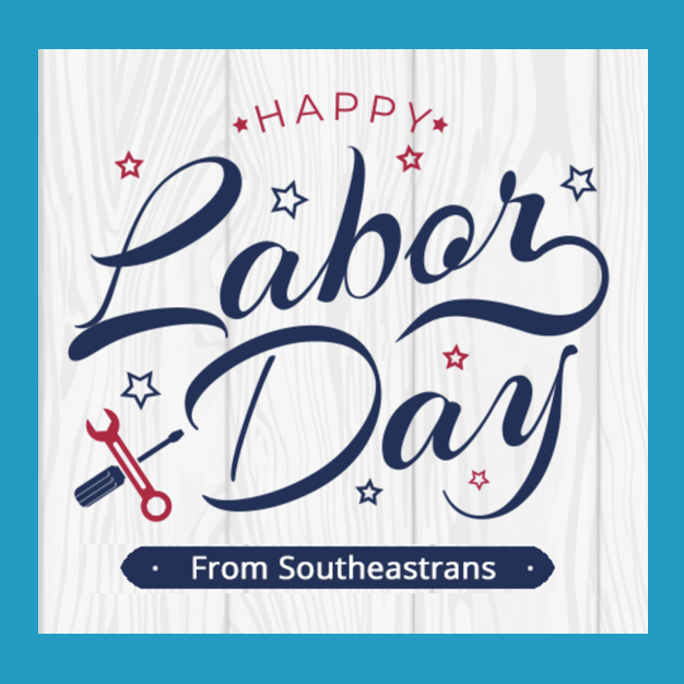 Happy Labor Day from Southeastrans
